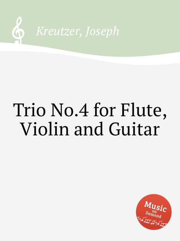 лучшая цена J. Kreutzer Trio No.4 for Flute, Violin and Guitar