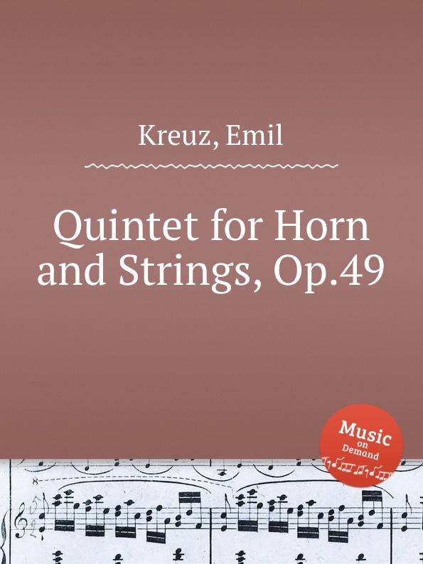 лучшая цена E. Kreuz Quintet for Horn and Strings, Op.49