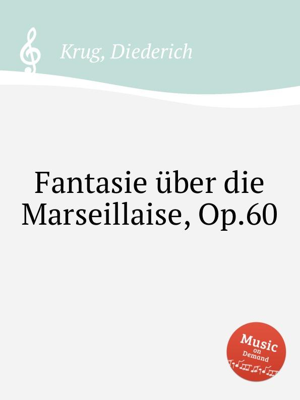 D. Krug Fantasie uber die Marseillaise, Op.60 недорого