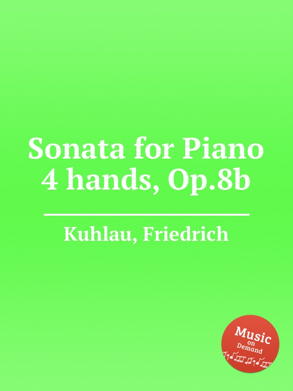 F. Kuhlau Sonata for Piano 4 hands, Op.8b f kuhlau trio for piano and 2 flutes op 119