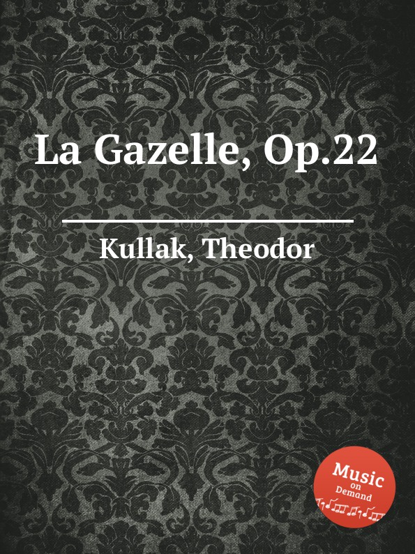 T. Kullak La Gazelle, Op.22 t kullak scenes from childhood op 81