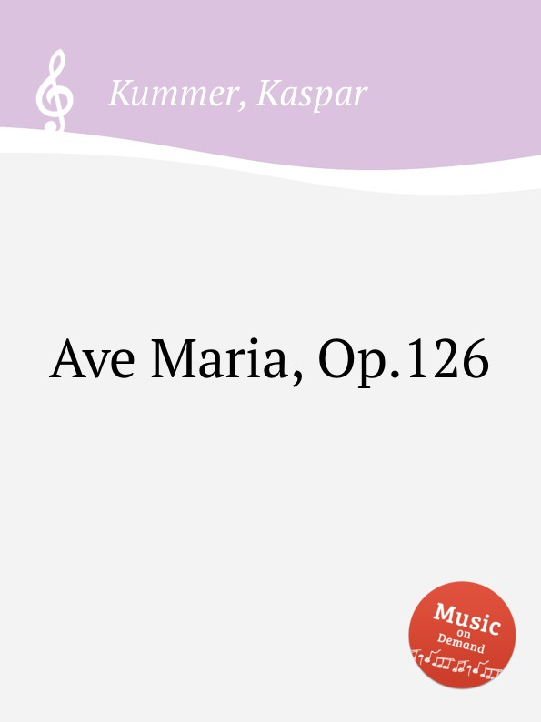 K. Kummer Ave Maria, Op.126 g onslow ave maria