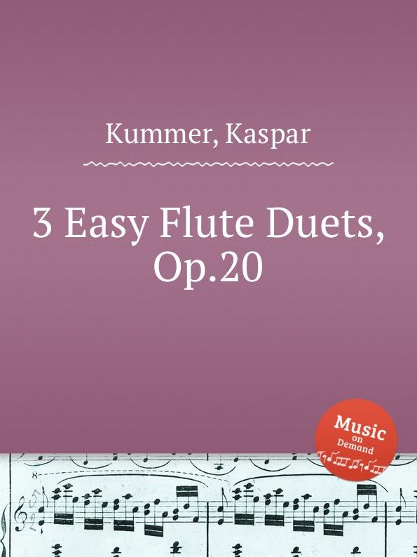 K. Kummer 3 Easy Flute Duets, Op.20 цена и фото