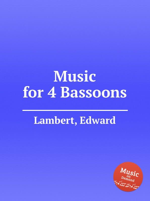 цена E. Lambert Music for 4 Bassoons в интернет-магазинах