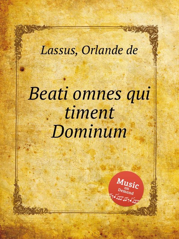 лучшая цена O.de Lassus Beati omnes qui timent Dominum