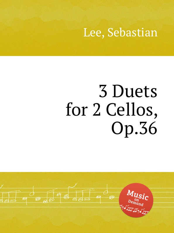 S. Lee 3 Duets for 2 Cellos, Op.36 a kraft duo for 2 cellos op 6