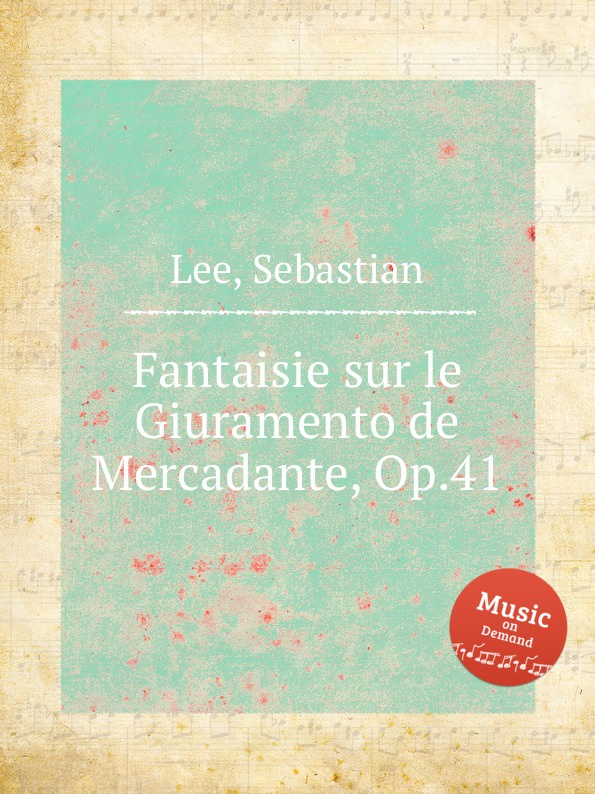 лучшая цена S. Lee Fantaisie sur le Giuramento de Mercadante, Op.41