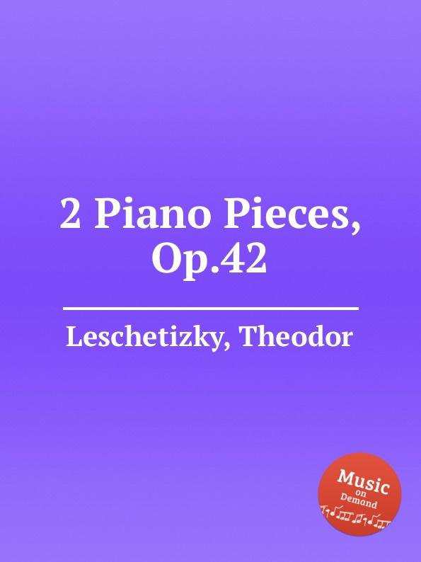 T. Leschetizky 2 Piano Pieces, Op.42