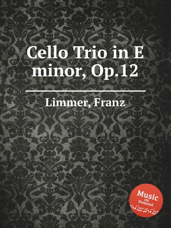 F. Limmer Cello Trio in E minor, Op.12 f neruda gavotte for cello op 54