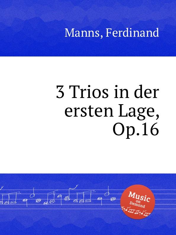 F. Manns 3 Trios in der ersten Lage, Op.16 j f mazas 3 trios op 18
