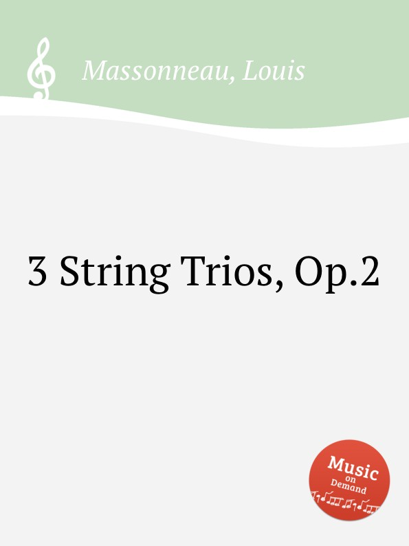 L. Massonneau 3 String Trios, Op.2 p j lindpaintner 3 grands trios op 52