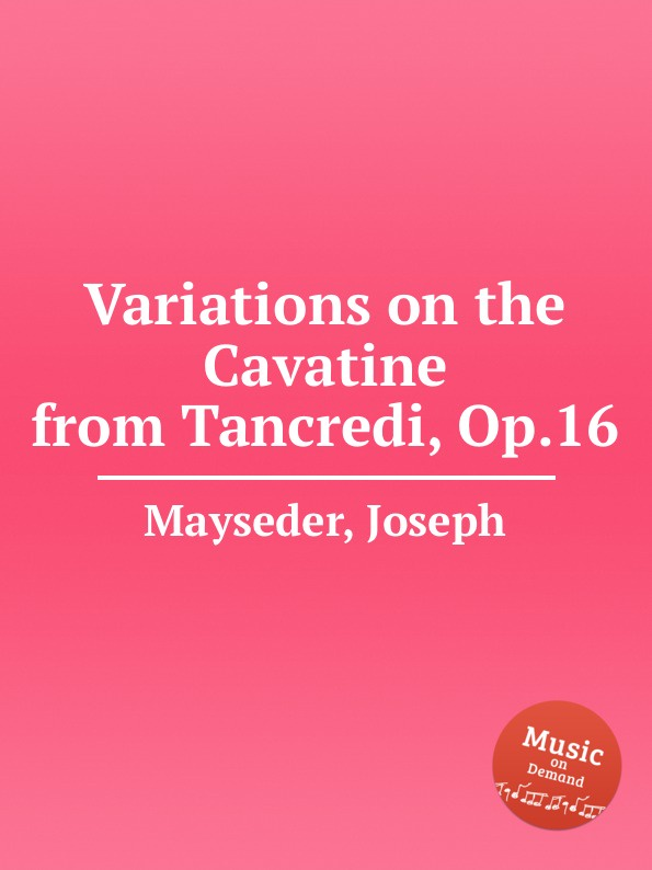 J. Mayseder Variations on the Cavatine from Tancredi, Op.16 недорого