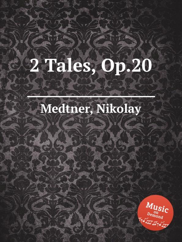 N. Medtner 2 Tales, Op.20