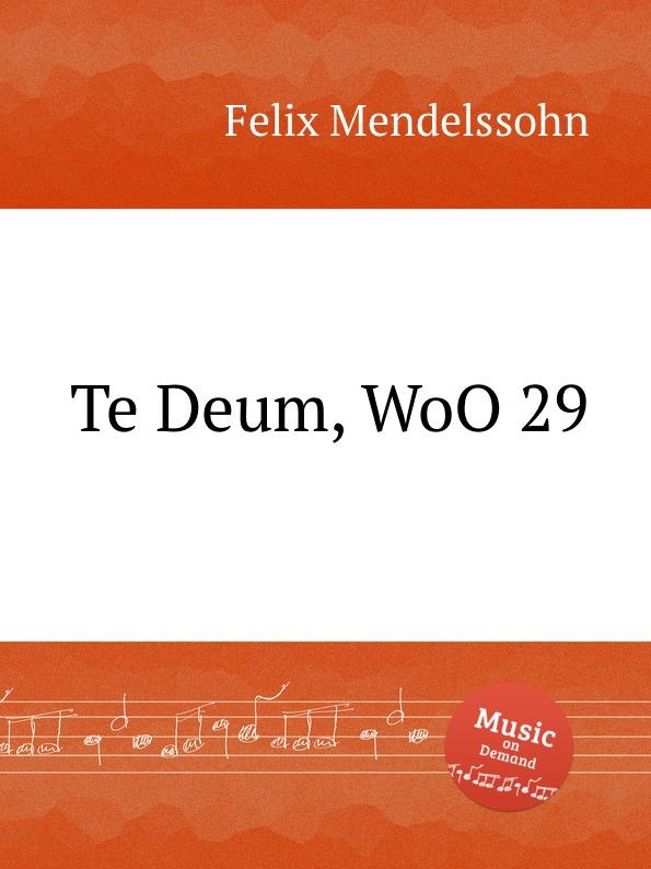Ф. Мендельсон Te Deum, WoO 29