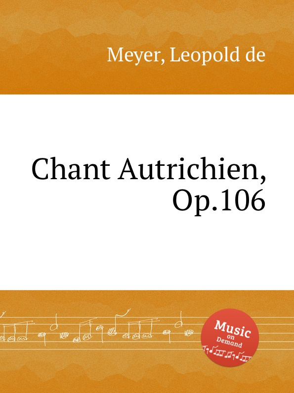 L. de Meyer Chant Autrichien, Op.106