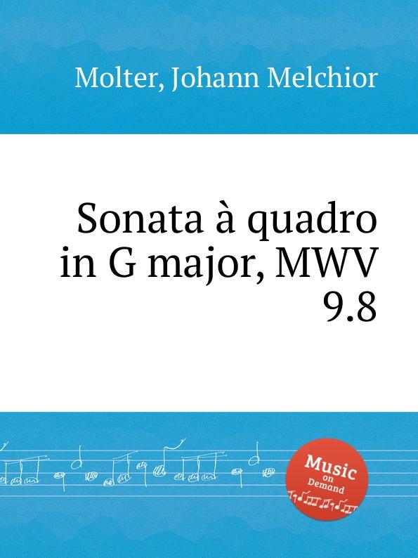 J. M. Molter Sonata a quadro in G major, MWV 9.8 j m molter sonata a quadro in a major mwv 9 3