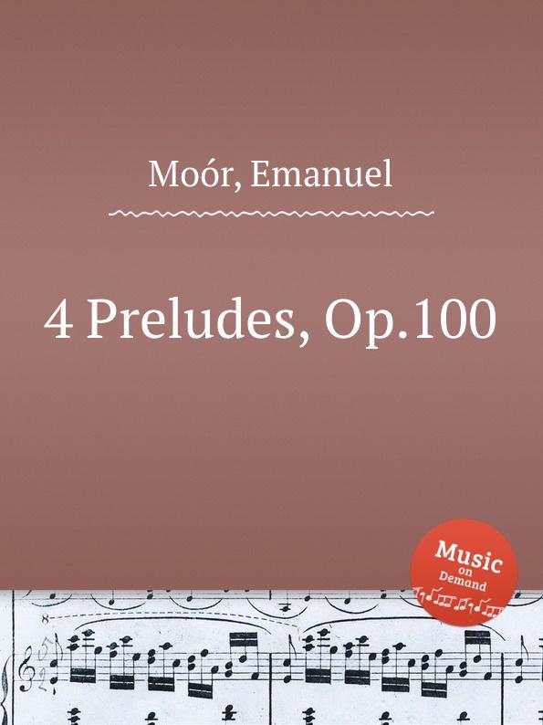 E. Moór 4 Preludes, Op.100 e moór violin concerto op 62