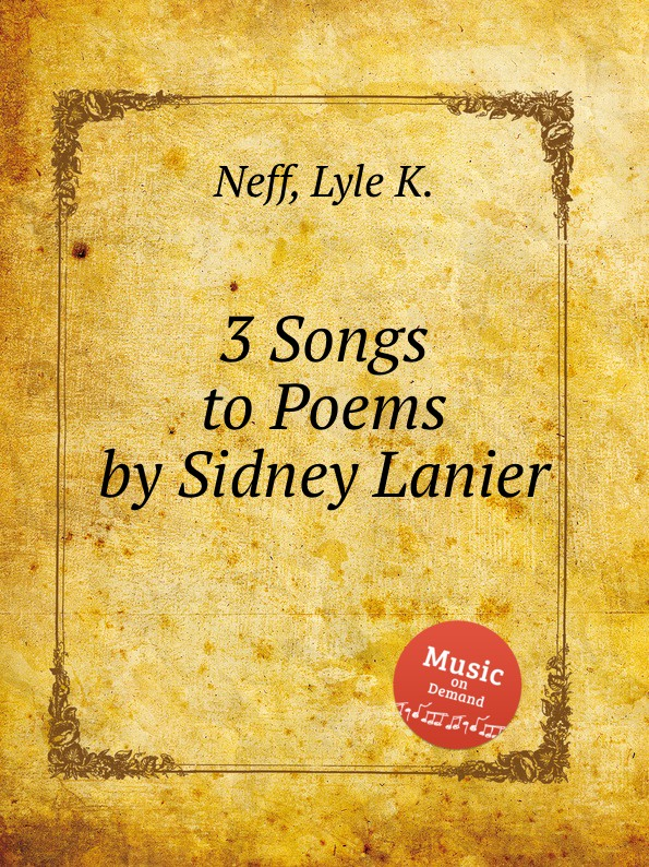 L.K. Neff 3 Songs to Poems by Sidney Lanier pamela lanier marie lanier marketing essentials for independent lodgings
