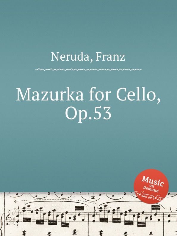 F. Neruda Mazurka for Cello, Op.53 f neruda humoreske for cello op 52