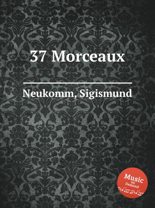 S. Neukomm 37 Morceaux s neukomm the sea