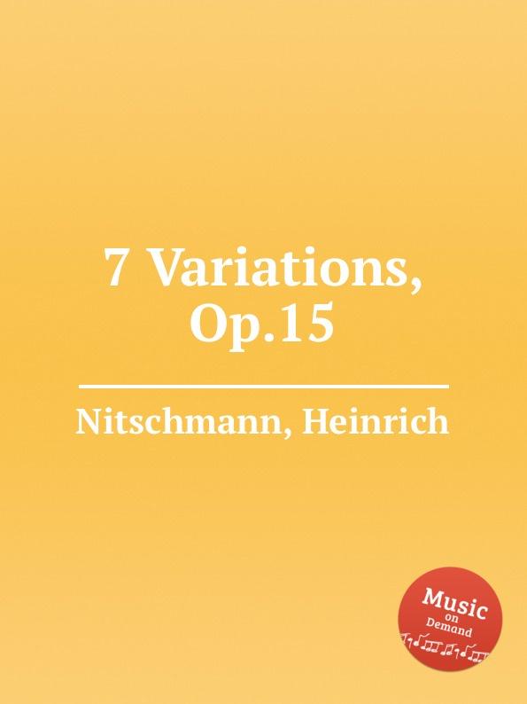 H. Nitschmann 7 Variations, Op.15 h nitschmann rondo alla polacca op 14