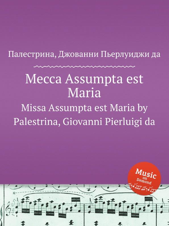 лучшая цена Д.П. Палестрина Месса Assumpta est Maria. Missa Assumpta est Maria by Palestrina, Giovanni Pierluigi da