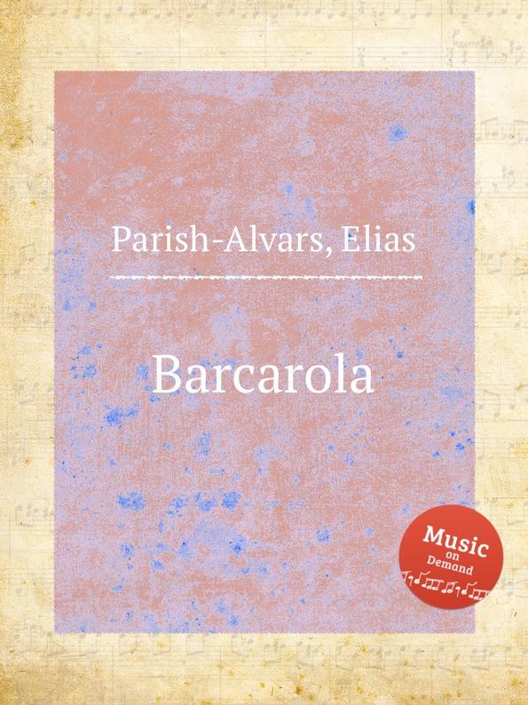 E. Parish-Alvars Barcarola e parish alvars 12 arie favorite