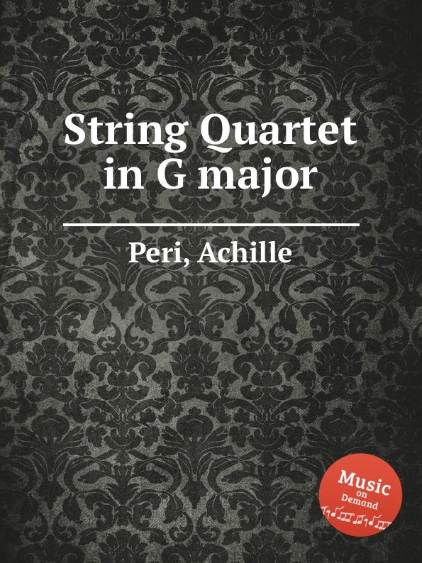 A. Peri String Quartet in G major л бочерини струнный квартет ля мажор g 213 string quartet in a major g 213