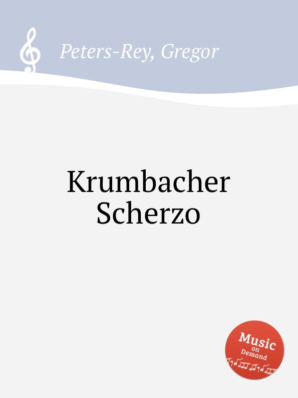 G. Peters-Rey Krumbacher Scherzo