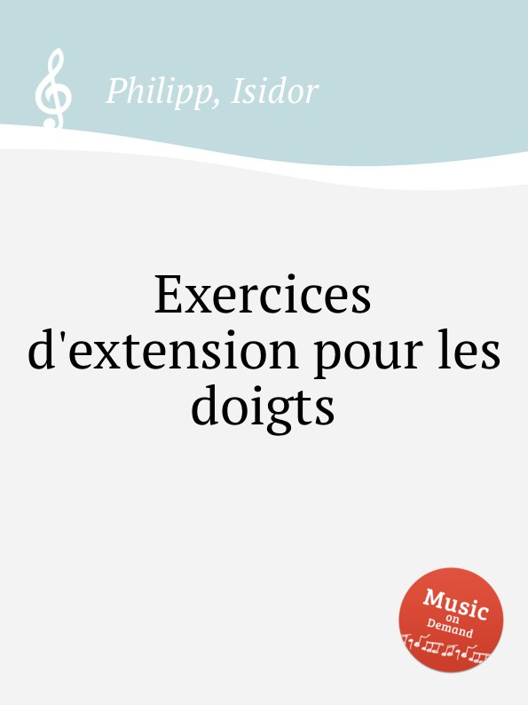 I. Philipp Exercices d.extension pour les doigts taxi 1 cahier d exercices