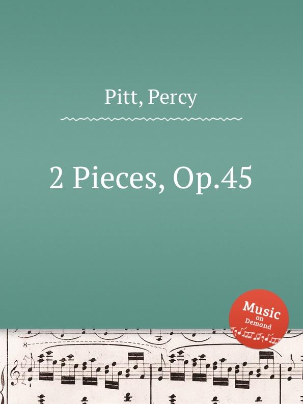 P. Pitt 2 Pieces, Op.45