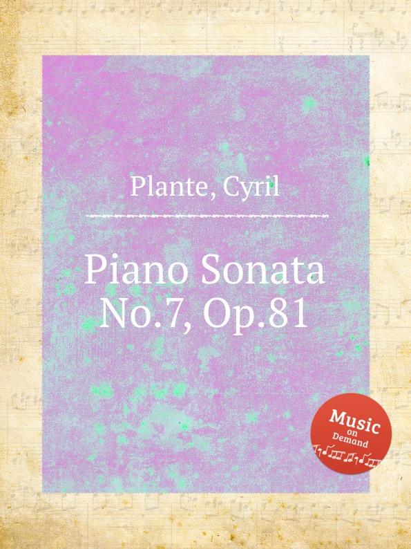 цены C. Plante Piano Sonata No.7, Op.81
