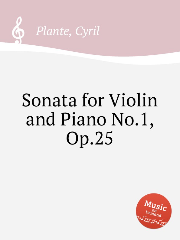 C. Plante Sonata for Violin and Piano No.1, Op.25