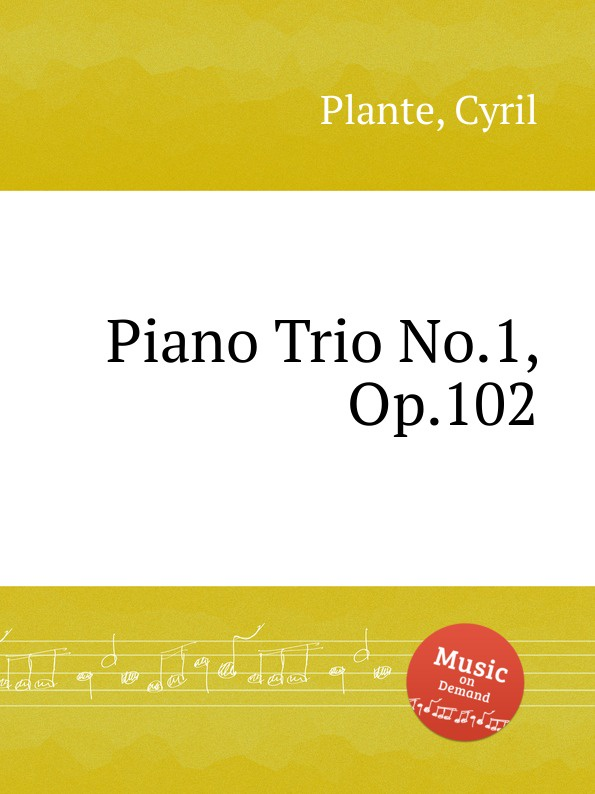 C. Plante Piano Trio No.1, Op.102 цена и фото
