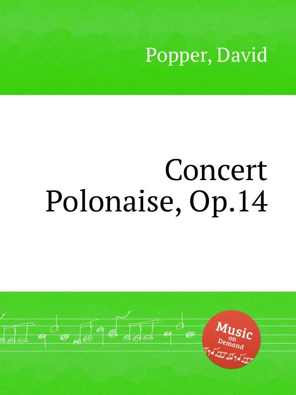 D. Popper Concert Polonaise, Op.14 d popper spanish dances op 54