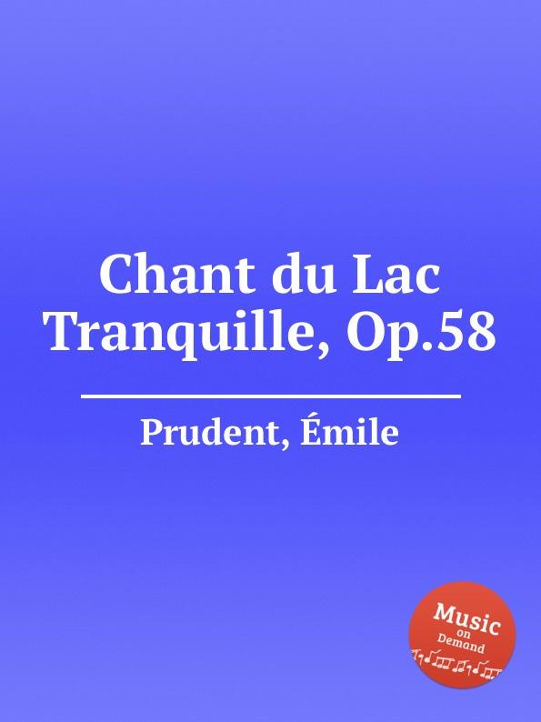 É. Prudent Chant du Lac Tranquille, Op.58