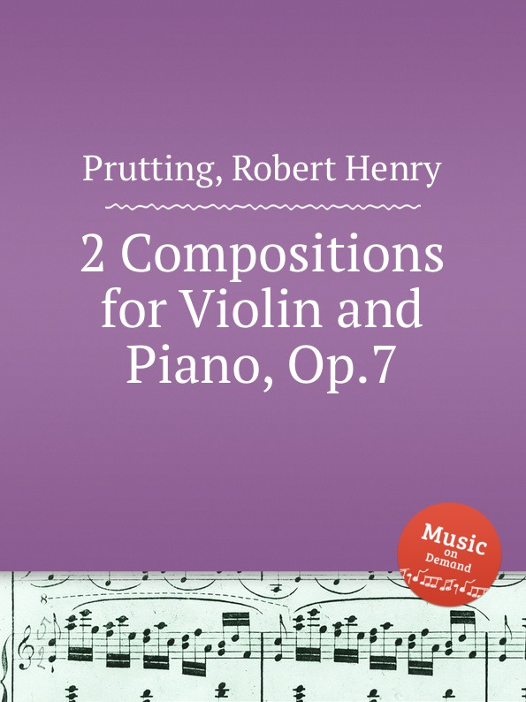 R.H. Prutting 2 Compositions for Violin and Piano, Op.7