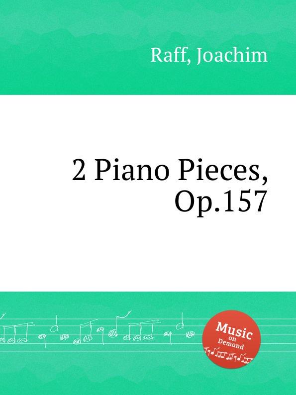 J. Raff 2 Piano Pieces, Op.157