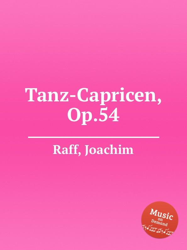 J. Raff Tanz-Capricen, Op.54 j raff 4 galop caprices op 5