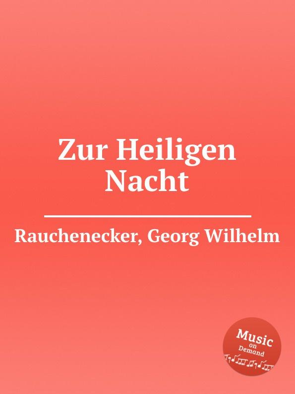 G.W. Rauchenecker Zur Heiligen Nacht