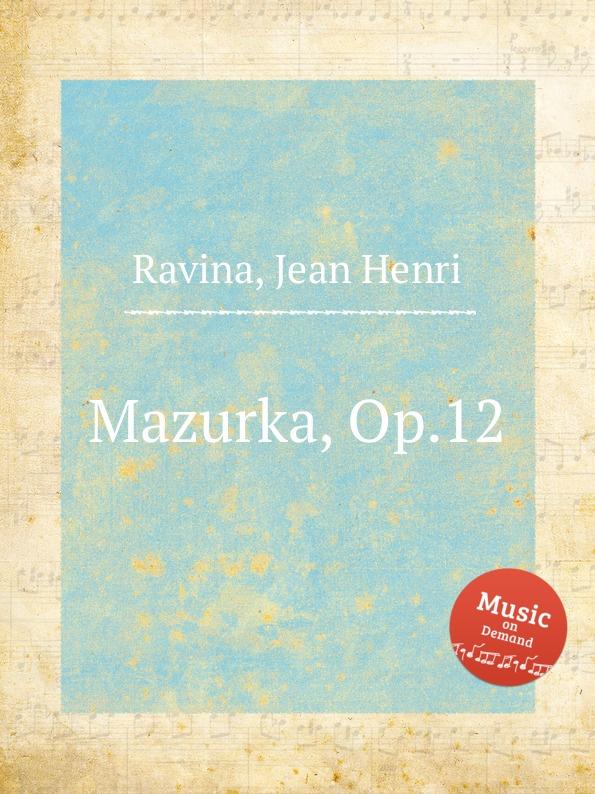J.H. Ravina Mazurka, Op.12 j h ravina choeur d ecoliers op 103