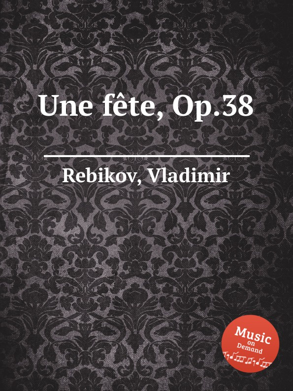 V. Rebikov Une fete, Op.38 цена и фото