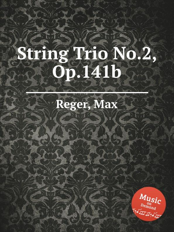 лучшая цена M. Reger String Trio No.2, Op.141b