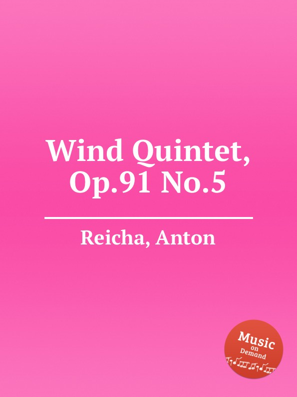 A. Reicha Wind Quintet, Op.91 No.5 a reicha wind quintet op 99 no 6