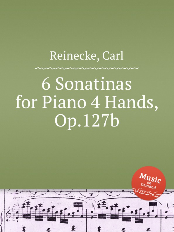 лучшая цена C. Reinecke 6 Sonatinas for Piano 4 Hands, Op.127b