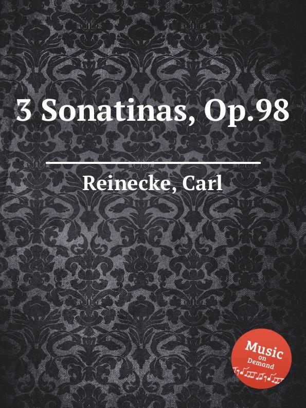 лучшая цена C. Reinecke 3 Sonatinas, Op.98