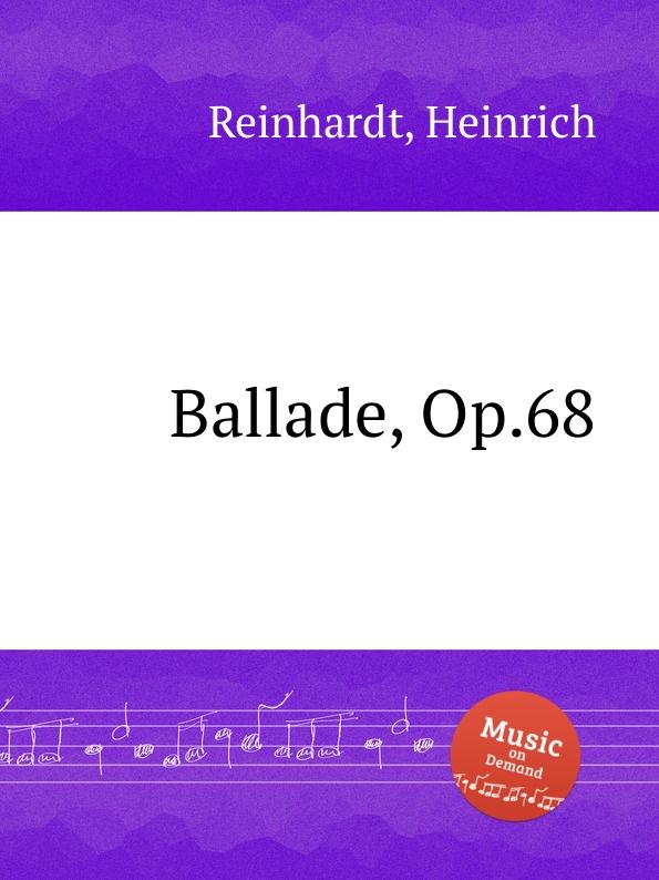 H. Reinhardt Ballade, Op.68 ф шопен мазурки op 68 mazurkas op 68