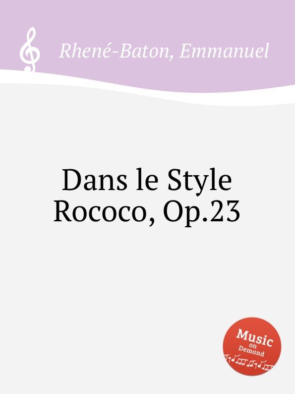 E. Rhenе-Baton Dans le Style Rococo, Op.23 цена