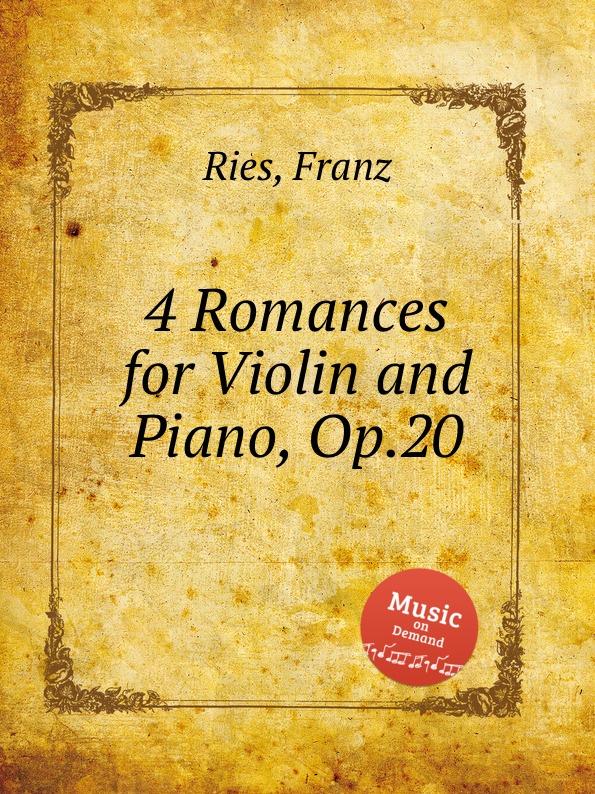 цена F. Ries 4 Romances for Violin and Piano, Op.20 в интернет-магазинах