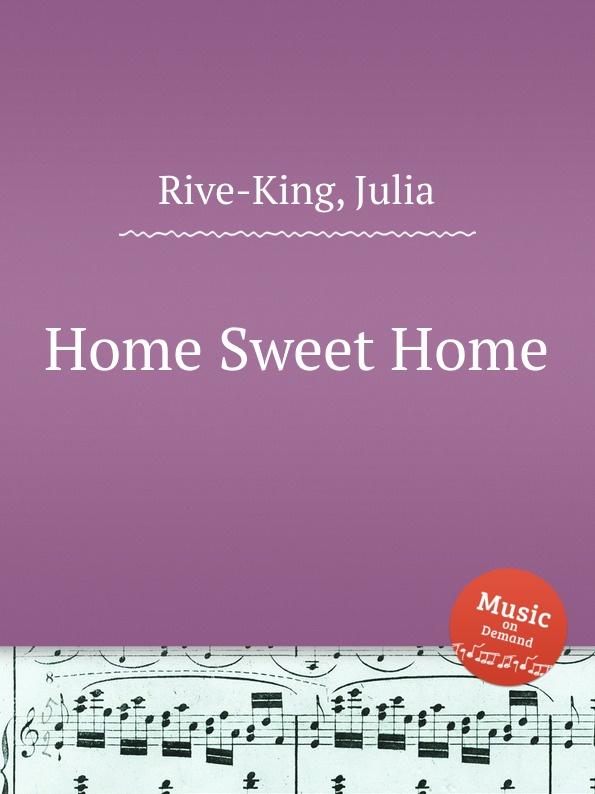 J. Rive-King Home Sweet